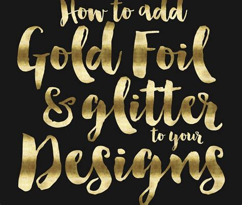 printable gold font how to add gold foil glitter to your designs
