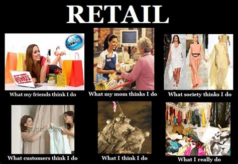 Working In Retail Memes - 1000 images about retail hell on pinterest retail