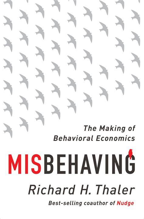 misbehaving the making of misbehaving when psychology meets economics knowledge wharton