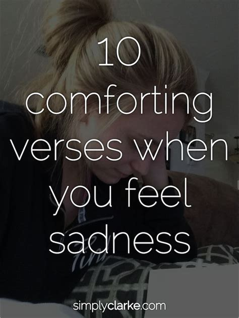 comfort in sadness 10 comforting verses when you feel sadness comforters