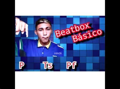 tutorial beatbox basico beatbox b 193 sico para iniciantes tutorial aprenda a fazer