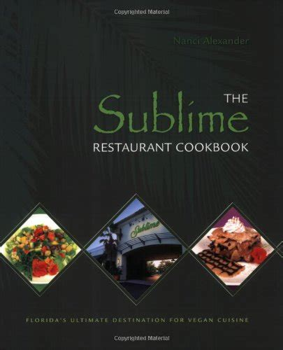 lima the cookbook food beverages tobacco food items the sublime restaurant cookbook florida s ultimate destination for vegan cuisine food
