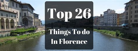 best things to do in florence things to do in florence italy florence italy points of