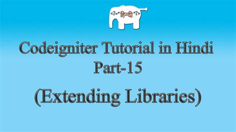 tutorial php in hindi codeigniter tutorial in hindi extending libraries part