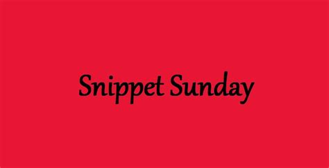 A Few Sunday Snippets by Snippet Sunday Odalisque Annabel Joseph