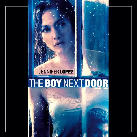 Trailer For The Boy Next Door by Jlo In Thriller The Boy Next Door