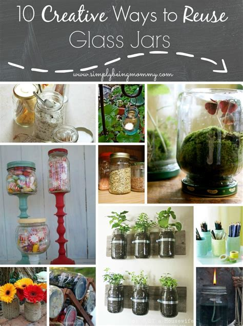 10 creative ways to reuse glass jars simply being