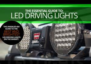 the essential guide to led driving lights unsealed 4x4