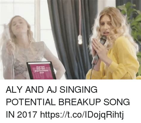 aly and aj potential breakup song search break up memes on me me