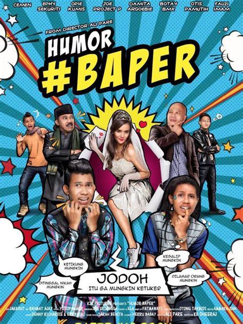 film baper setelah warkop dki reborn film humor baper cemen cs
