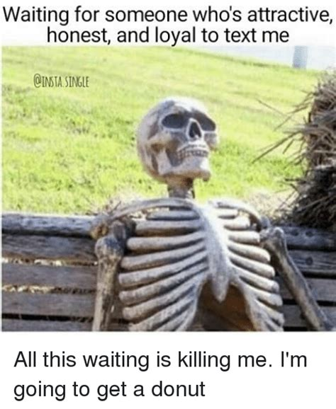 Waiting For Text Meme - funny waiting memes of 2017 on sizzle what the hell