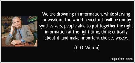 drowning  information  starving  wisdom  world henceforth   run