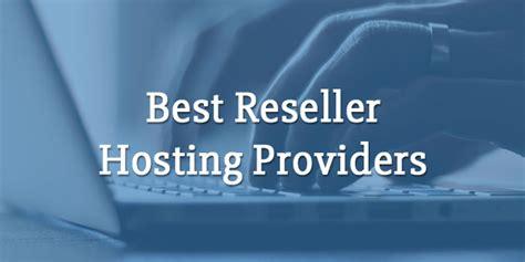 best reseller web hosting 5 best reseller hosting providers