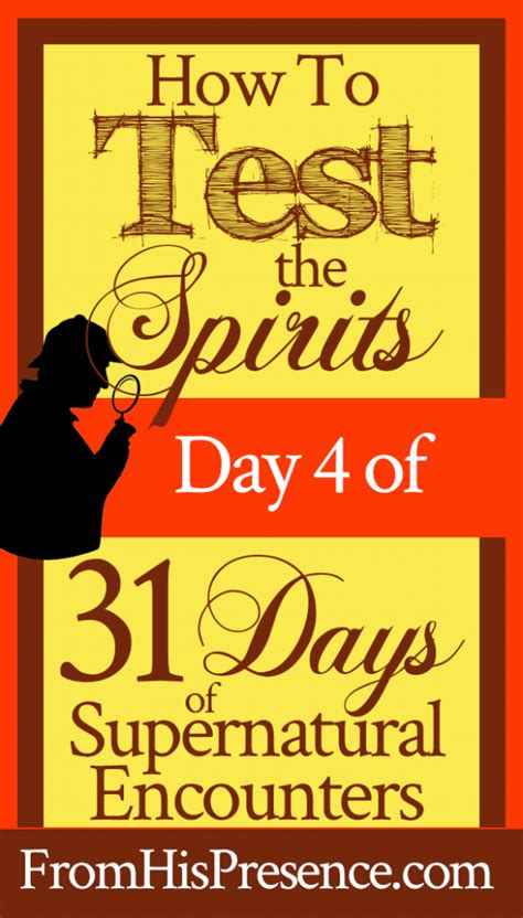 school of the presence walking in power intimacy and authority on earth as it is in heaven books day 4 how to test the spirits from his presence 174