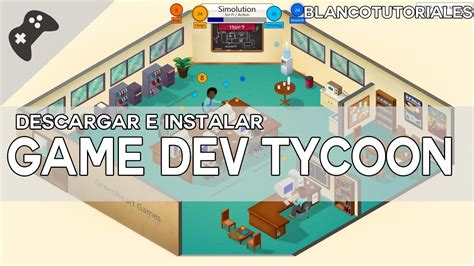 como instalar mod game dev tycoon como descargar e instalar game dev tycoon para pc mega