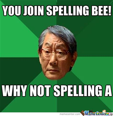 Spelling Meme - spelling bee by hoopster26 meme center