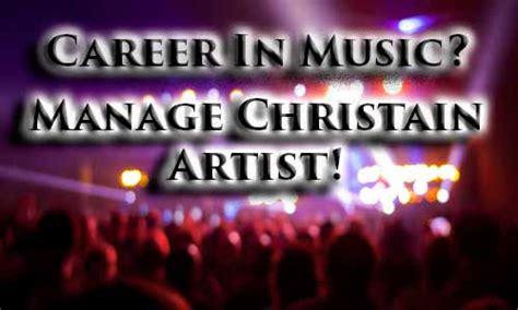 Make Music A Career Manage Christian Artists Rocking God S House