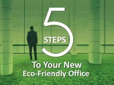 Your Office Eco Friendly Inside And Out by 5 Steps To Your New Eco Friendly Office