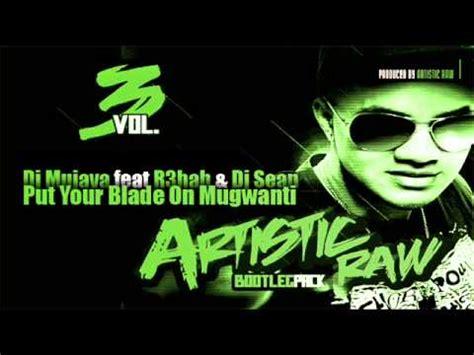 download mp3 dj mujava mugwanti r3hab remix dj mujava ft r3hab put your blade on mugwanti lagu mp3