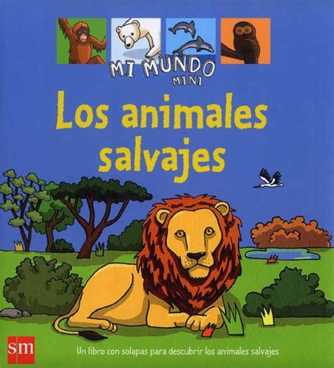 libro salvajes 77 best libros y enciclopedias infantiles sobre animales images on story books