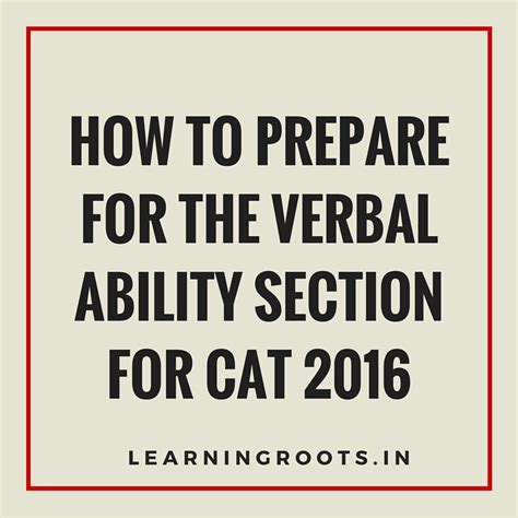 How To Prepare For Cet Mba by How To Prepare For The Verbal Ability Section For Cat 2016
