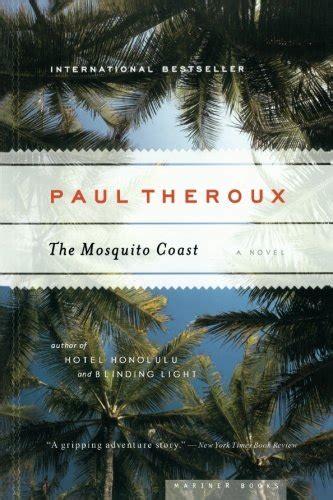 the mosquito coast penguin b006e1qrtw paul theroux author profile news books and speaking inquiries
