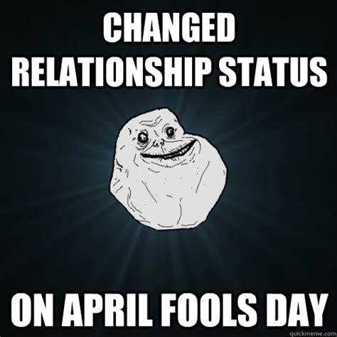 April Fools Meme - changed relationship status on april fools day forever