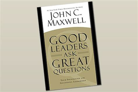 Leaders Ask Great Questions Your By C Maxwell Ebook leaders ask great questions recensie
