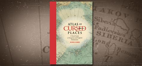 atlas of cursed places morbid must reads cult of weird recommended reading list