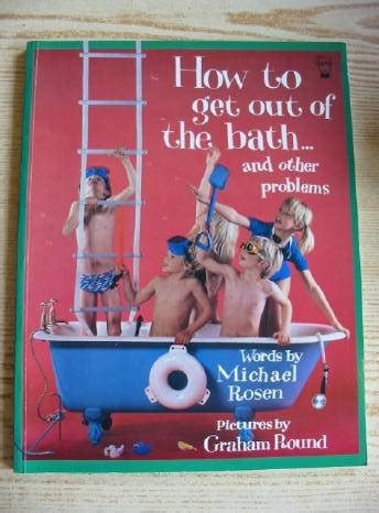 how to get out of a bathtub children s books reviews how to get out of the bath and other problems bfk no 26