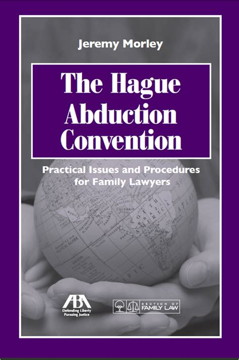 international child abduction â implementation of the hague convention on civil aspects of international child abduction books international family aba book the hague abduction