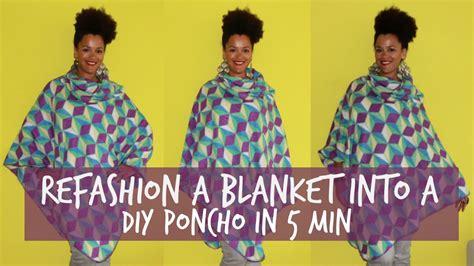 Refashion A Blanket Into A Diy Poncho In 5 Min Diy