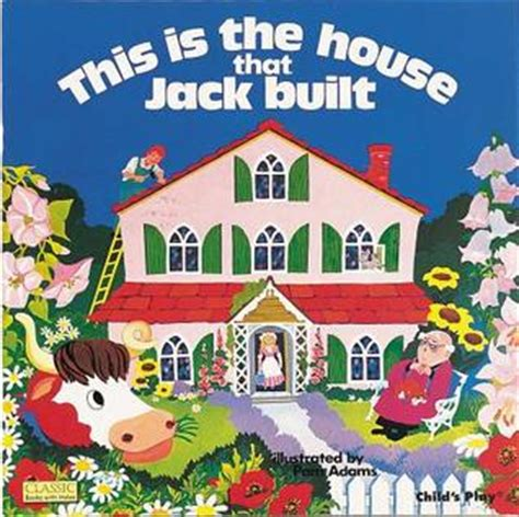 the house that jack built this is the house that jack built by pam adams reviews discussion bookclubs lists