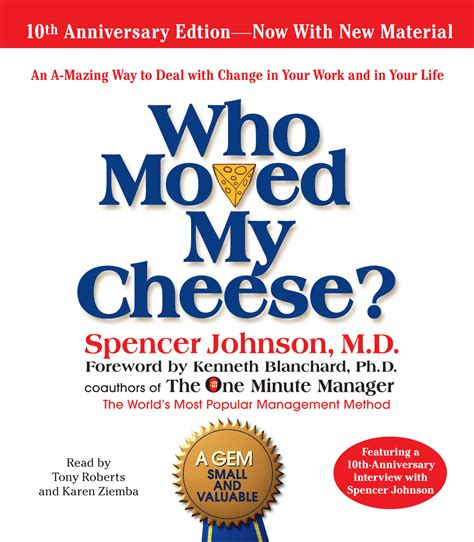 who moved my cheese who moved my cheese audiobook by spencer johnson tony roberts kenneth blanchard karen ziemba