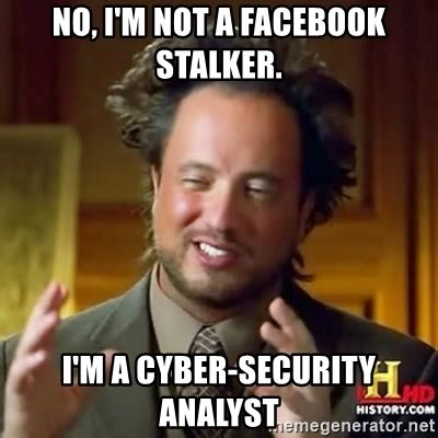 Meme Generator Facebook - no i m not a facebook stalker i m a cyber security