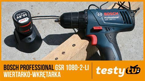 Bosch Gsr 1080 2 Li bosch gsr 1080 2 li wiertarko wkr苹tarka akumulatorowa