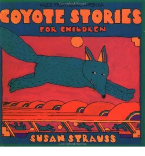 coyote s defending america books coyote stories for children susan strauss 9780941831628