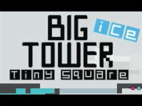 big tower tiny square big ice tower tiny square walkthrough youtube
