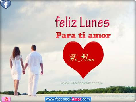 imagenes de feliz lunes con frases de amor feliz lunes para ti im 225 genes bonitas para facebook amor