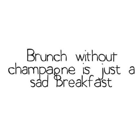 brunch quotes best 25 brunch quotes ideas on pinterest new year s eve