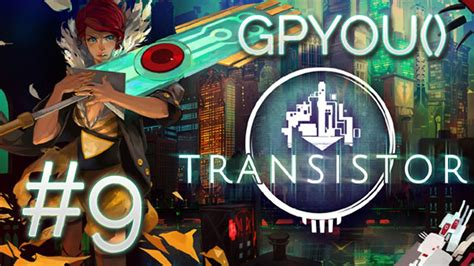 transistor the spine transistor the spine 28 images let s play transistor part 9 the spine gameplaysyou