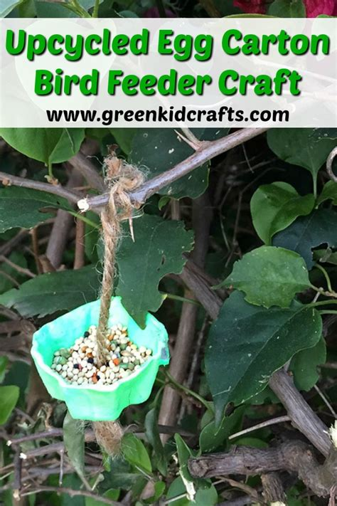 upcycle egg cartons upcycled egg bird feeder craft green kid crafts