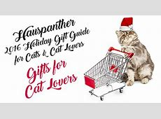 Holiday Gift Guide Highlights: GIFTS FOR CAT LOVERS ... 2016 Xmas Gift Guide