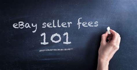 ebay selling fees ebay seller fees selling fees ebay