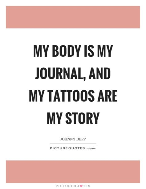 crohn s disease quote tattoo my body is my diary got ink my body is my journal and my tattoos are my story