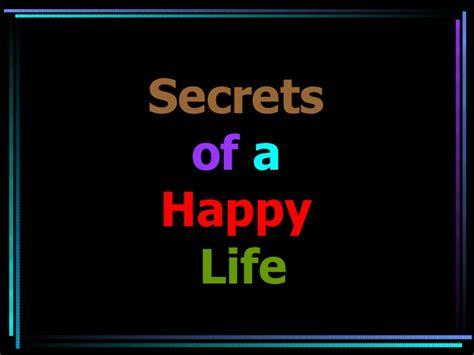 secrets of happiness secrets of happy