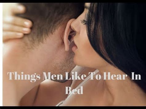 things men like to hear in bed 14 things men like to hear in bed youtube