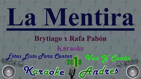 brytiago rafa pabon la mentira brytiago x rafa pab 243 n karaoke produce