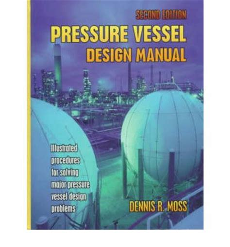 pressure vessel design engineer job description pressure vessel design manual dennis moss 9780884156475