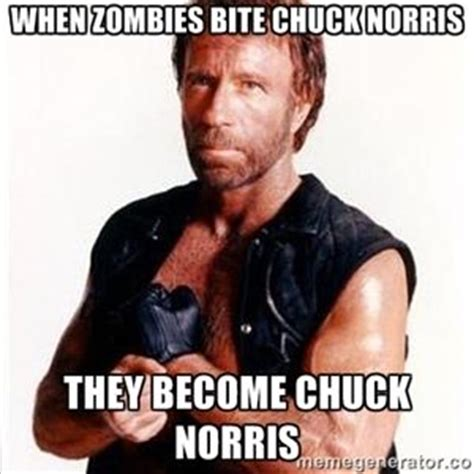 Chuck Norris Meme Generator - when zombies bite chuck norris they become chuck norris